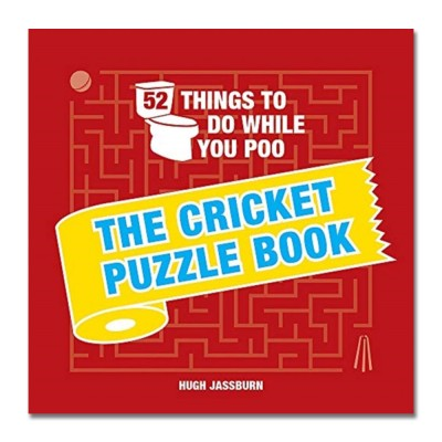 52 Things to Do While You Poo: The Cricket Puzzle Book by Hugh Jassburn