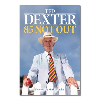 85 Not Out by Ted Dexter