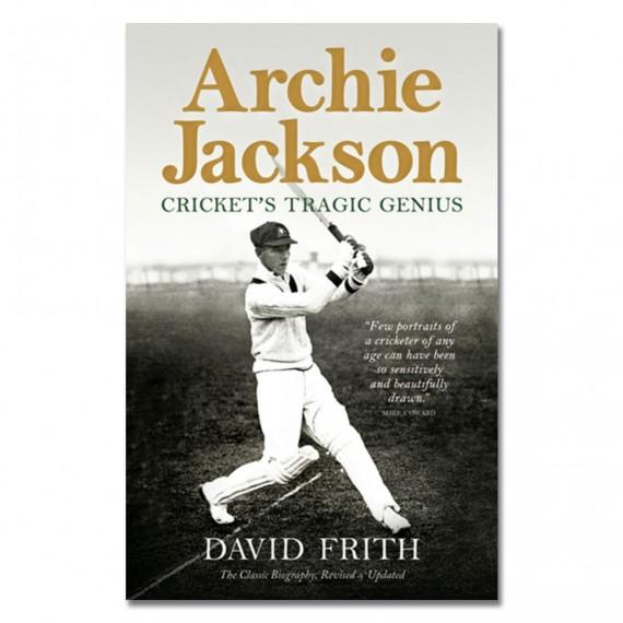 Archie Jackson: Cricket's Tragic Genius by David Frith
