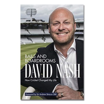 Bails and Boardrooms: How Cricket Changed My Life by David Nash