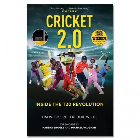 Cricket 2.0: Inside the T20 Revolution by Tim Wigmore & Freddie Wilde