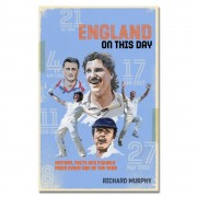 England On This Day: Cricket History, Facts & Figures from Every Day of the Year by Richard Murphy