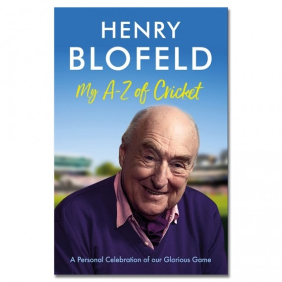 My A-Z of Cricket: A personal celebration of our glorious game by Henry Blofeld