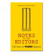 Notes By The Editors: 120 Years of Wisden Opinion