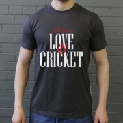 All's Fair In Love And Cricket T-Shirt