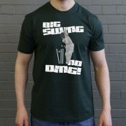 Big Swing, No Ding T-Shirt
