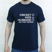 Cricket, Kids, Husband (In That Order) T-Shirt