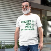 Cricket, Kids, Wife (In That Order) T-Shirt