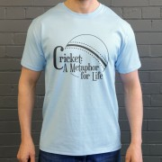 Cricket: A Metaphor For Life T-Shirt