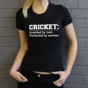Cricket: Invented by Men, Perfected by Women T-Shirt