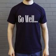 Go Well.... T-Shirt