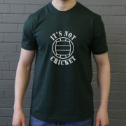 It's Not Cricket T-Shirt