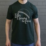 Life: A Metaphor For Cricket T-Shirt