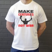 Make Centuries Not War T-Shirt