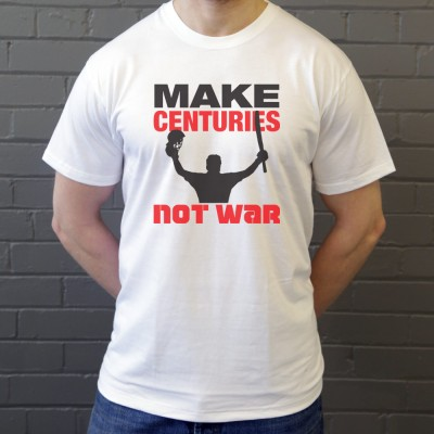 Make Centuries Not War
