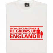 My Daddy Says... T-Shirt