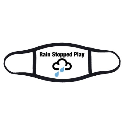 Rain Stopped Play Face Mask