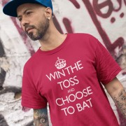 Win The Toss and Choose To Bat T-Shirt