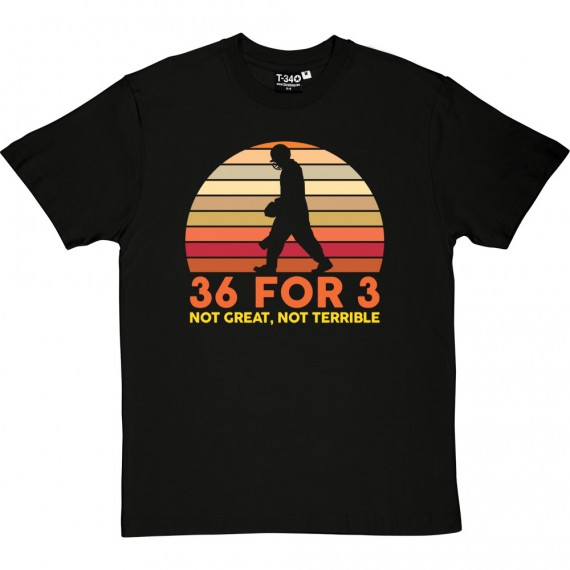 36 For 3: Not Great, Not Terrible T-Shirt