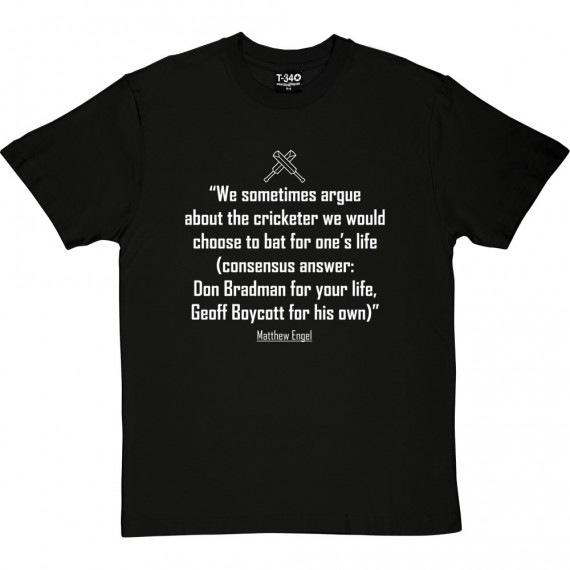 The Cricketer We Would Choose To Bat For One's Life... T-Shirt
