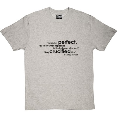 "Geoffrey Boycott ""Nobody's Perfect"" Quote"