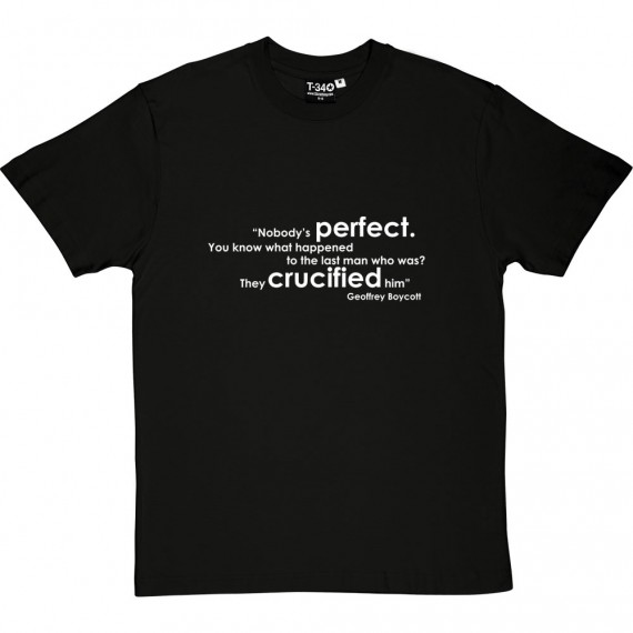 "Geoffrey Boycott ""Nobody's Perfect"" Quote T-Shirt"