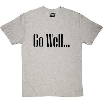 Go Well....