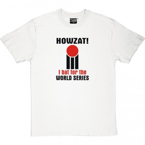 I Bat For The World Series T-Shirt