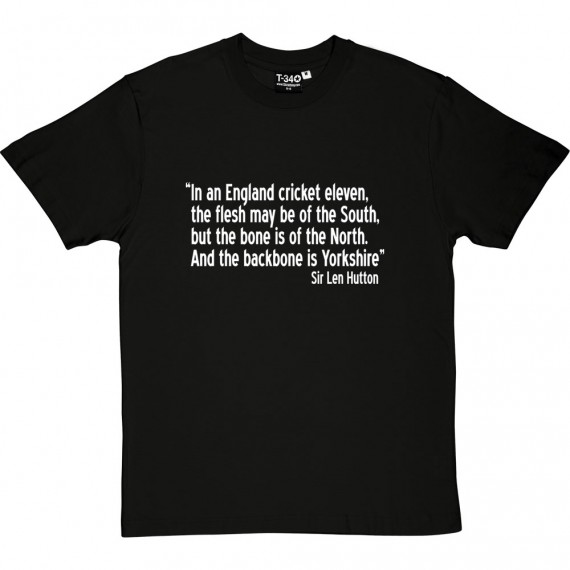"Sir Len Hutton ""The Backbone Is Yorkshire"" Quote T-Shirt"
