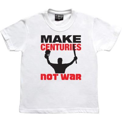 Make Centuries Not War
