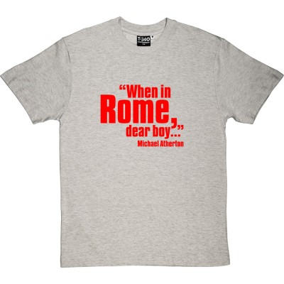 "Michael Atherton ""When In Rome, Dear Boy"""