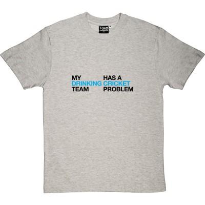 My Drinking Team Has A Cricket Problem