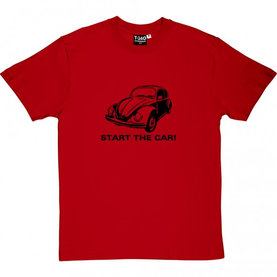 Start The Car T-Shirt
