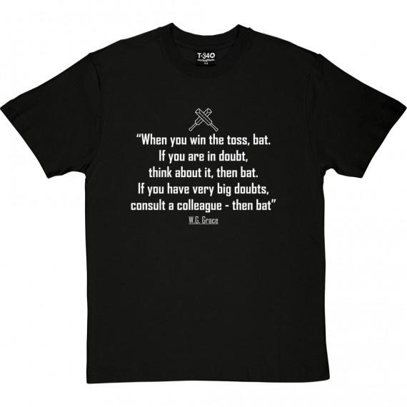 "W.G. Grace ""Bat First"" Quote T-Shirt"